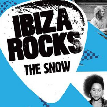 Ibiza Rocks The Snow